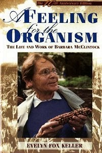A Feeling for the Organism: The Life and Work of Barbara McClintock (1983)