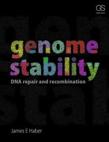 Genome Stability: DNA Repair and Recombination