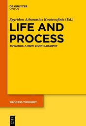 Life and Process: towards a new biophilosophy