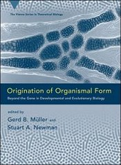 Origination of Organismal Form. Beyond the Gene in Developmental and Evolutionary Biology.